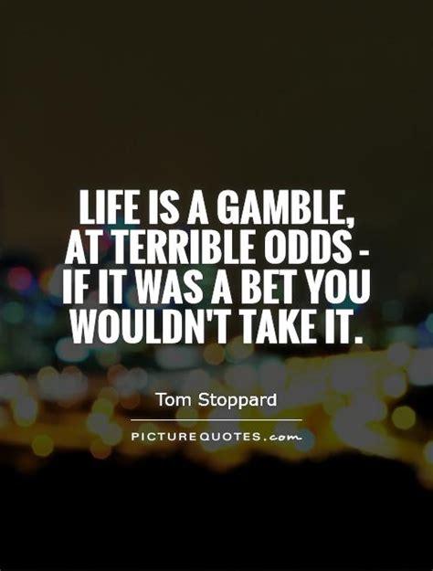 life   gamble quotes quotesgram