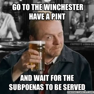 Winchester Meme - go to the winchester have a pint