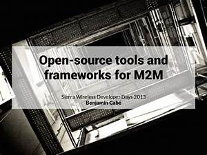Open source Tools and Frameworks for M2M - Sierra Wireless ...