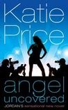 angel uncovered angel summer   katie price reviews discussion bookclubs lists