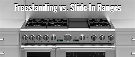 Freestanding Vs. Slide-in Ranges Rv Gas Stove Will Not Light Pots And Pans For Induction Top Portable With Cylinder In Chennai Small Kitchen Dimensions Do I Need My Chimney Lining A Wood Burning Flipkart Good Electric Pros Cons Of
