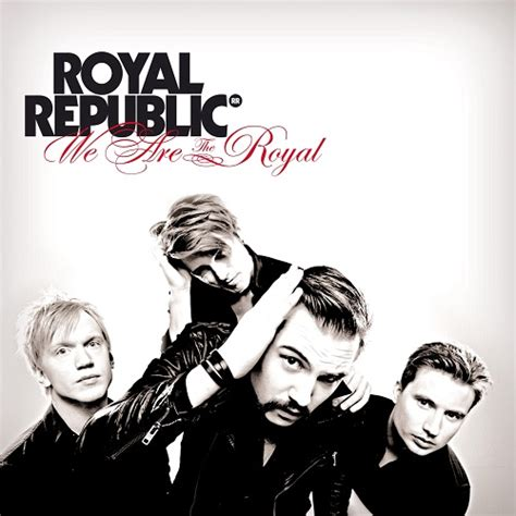 Royal Republic  We Are The Royal (2010) » Freealbumsorg