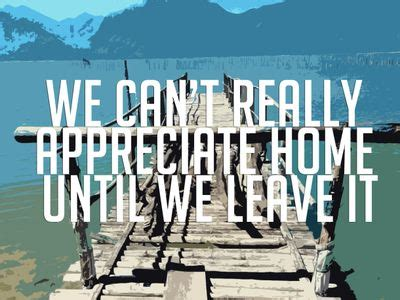 38 missing home quotes home is where the is 25 best missing home quotes on miss you already 45403