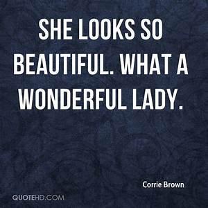 Corrie Brown Qu... Wonderful Looks Quotes