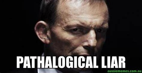 Liar Meme - pathalogical liar custom meme aussie memes