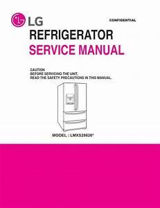 Lg Lmxs28626 Lmxs28626s Lmxs28626d Refrigerator Service