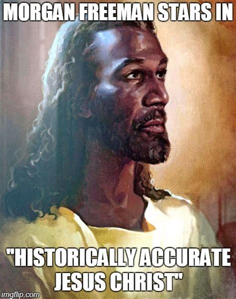Jesus Crust Meme - morgan freeman is god imgflip