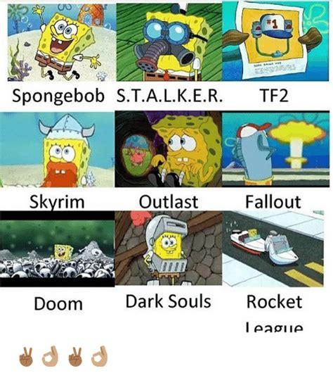 S T A L K E R Memes - spongebob stalker tf2 outlast skvrim fallout doom dark souls rocket i aagiia meme on me me