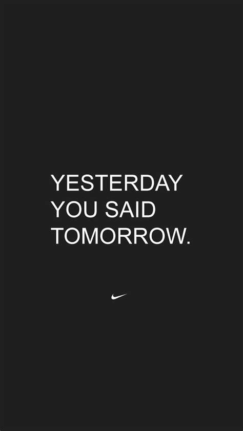 yesterday   tomorrow nike    iphone