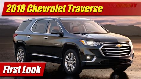 First Look 2018 Chevrolet Traverse Testdriventv
