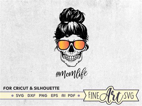 Cricut cut files, mama svg, messy bun svg, mom dfx, mom svg, motherhood svg, silhouette files, svg cut files. Momlife Skull SVG Cut File Messy Bun Skull With Sunglasses ...