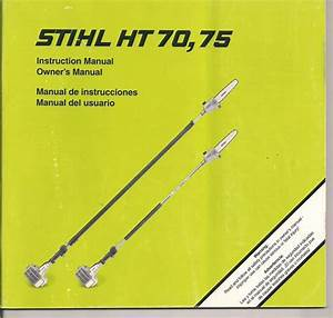 Stihl Ht 70 Ht 75 Pole Saw Instruction Owners Manual