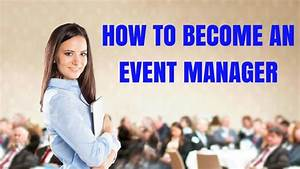 how to become an event manager a complete guide wisestep