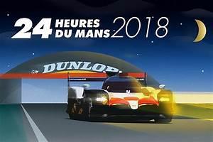 Date Des 24h Du Mans 2018 : votre guide complet pour vivre les 24 heures du mans 2018 ~ Accommodationitalianriviera.info Avis de Voitures