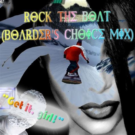Rock The Boat Change Positions by Aaliyah Rock The Boat Boarder S Choice Mix Feat Tokyo
