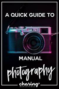 A Beginners Guide To Manual Photography