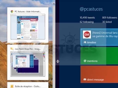 afficher bureau windows 8 pc astuces afficher simultanment des applications de l
