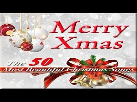 merry christmas the 50 most beautiful christmassongs youtube