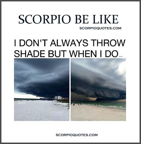 Scorpio Memes - 1000 images about it s a scorpio thing on pinterest sagittarius horoscopes and related post