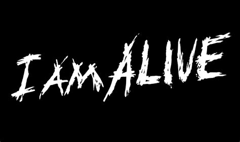 I Am Alive Full Hd Wallpaper And Background Image