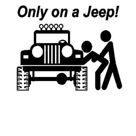 jeep sticker ideas 17 best images about o o jeep life on pinterest