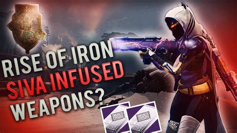 Destiny Rise Of Iron Arms Day! New Siva Infused Weapons