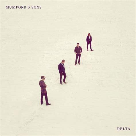 mumford sons delta album lyrics mumford sons delta lyrics and tracklist genius