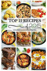 Top 15 Most Popular Recipes of 2015 Delicious Meets Healthy