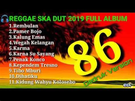 Untuk melihat detail lagu reggae ska klik salah satu judul yang cocok, kemudian untuk link download reggae ska ada di halaman berikutnya. Dangdut Ska Reggae Gedruk86 Version 2019 Rembulan Anisa ...