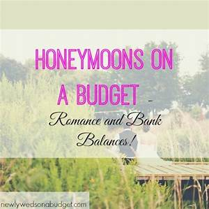 Honeymoons on a budget romance and bank balances for Honeymoons on a budget