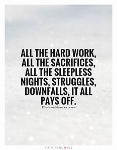 Hard Work And Sacrifice Quotes. QuotesGram