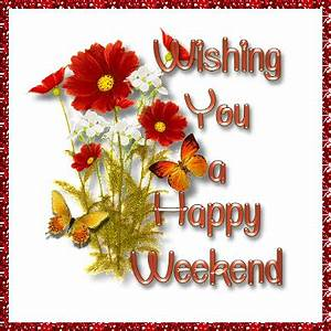 Happy Weekend De : happy weekend gif wishing you a happy have a great weekend organiclifestyletoday ~ Eleganceandgraceweddings.com Haus und Dekorationen