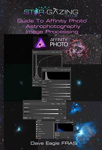 Affinity Photo Astrophotography Image Processing Guide