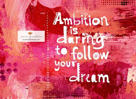 True Ambition - Be unforgettable.