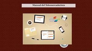 Manual Del Telemercaderista By Stephany Incera On Prezi