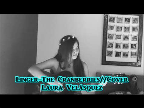 let it linger cranberries linger cover isa vel lyrics