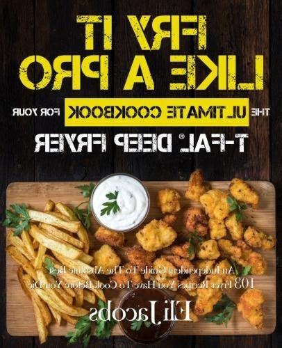 fry cookbook pro deep fryer ultimate fal cook guide deepfryeri independent absolute