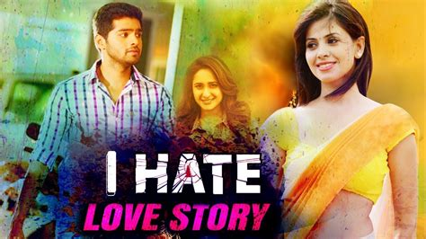 I Hate Love Story New Release Movie 2017 South Hindi