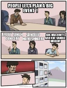 Meme Creator  People let's plan a big event ! Arijit singh concert Sandeep Maheshwari Bol n