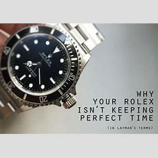 Why Your Rolex Isn't Keeping Perfect Time  Watch Chest Blog