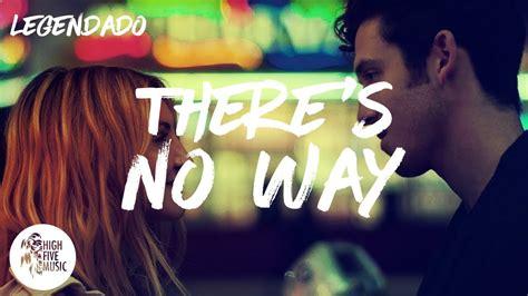 There's No Way [tradução]