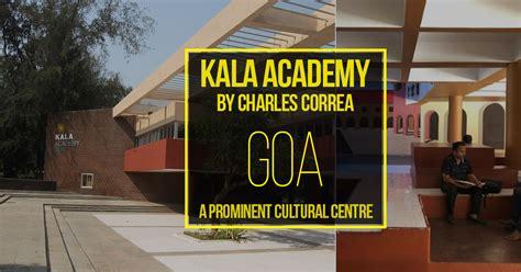 kala academy goa  charles correa  prominent cultural
