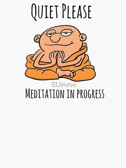 Quiet Progress Please Redbubble Eljimmo Meditation