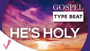 Gospel Type Beat Instrumental  Uplifting   U0026quot He U0026 39 S Holy