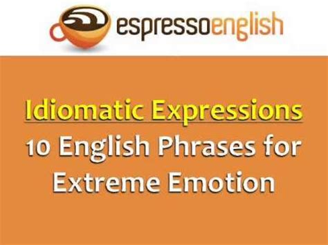 idiomatic expressions  english phrases  extreme