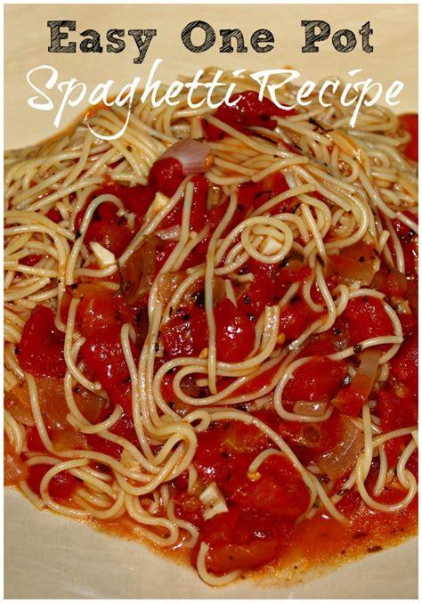 easy one pot recipes easy one pot spaghetti recipe