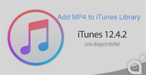 itunes add to iphone add mp4 to itunes library