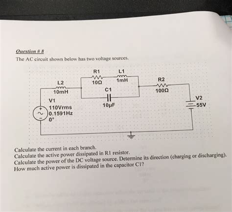 Solved The Circuit Shown Below Has Two Voltage Sources
