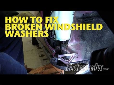 how to fix broken windshield washers ericthecarguy youtube