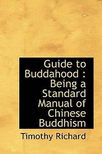 Guide To Buddahood  Being A Standard Manual Of Chinese